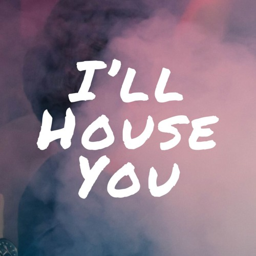 I'll House You - Free Repost Service's avatar