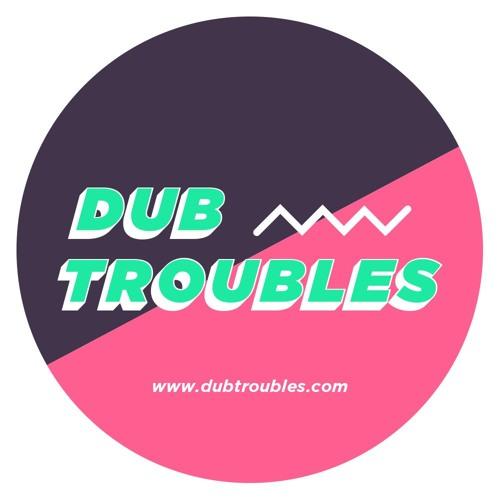 DUB TROUBLES's avatar