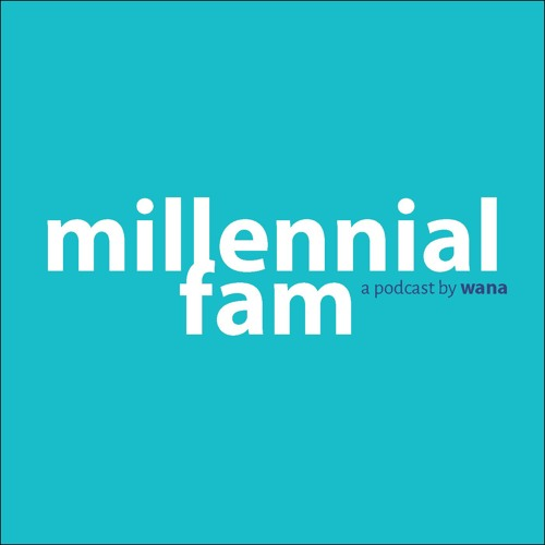 millennial fam | a podcast by wana's avatar