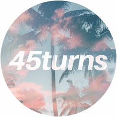 45turns