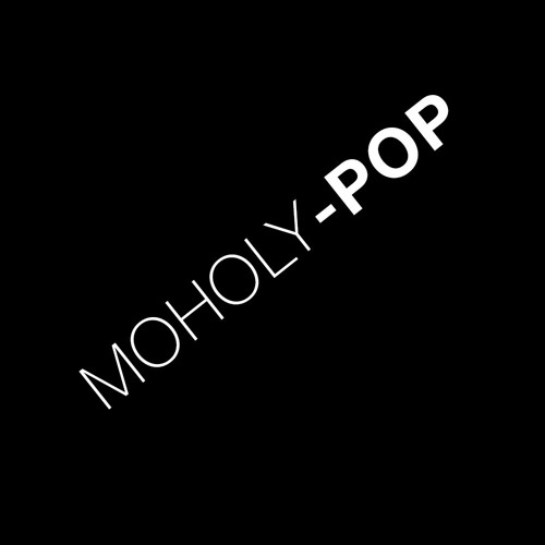 MOHOLY-POP    sound + vision's avatar