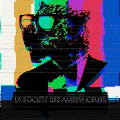 La Société des Ambianceurs's avatar