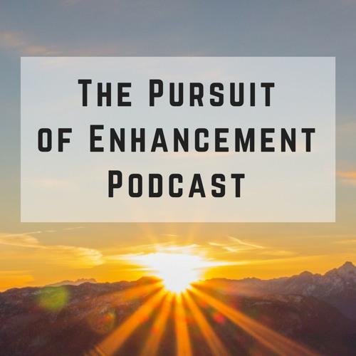 The Pursuit of Enhancement Podcast's avatar
