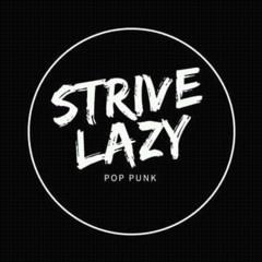 Strive Lazy