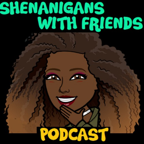 Shenanigans With Friends Podcast's avatar