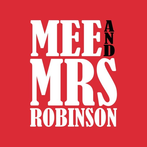 Mee And Mrs Robinson's avatar