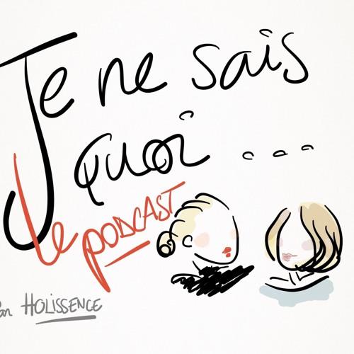 Je Ne Sais Quoi Le Podcast's avatar
