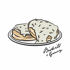 Biskits and Gravy