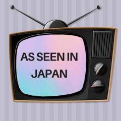 As Seen In Japan