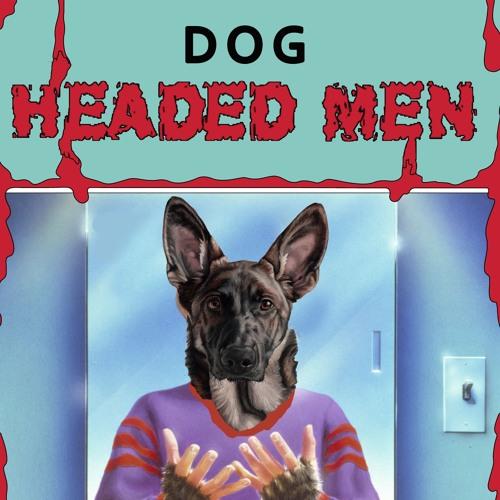 Dog Headed Men's avatar