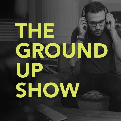 The Ground Up Show's avatar