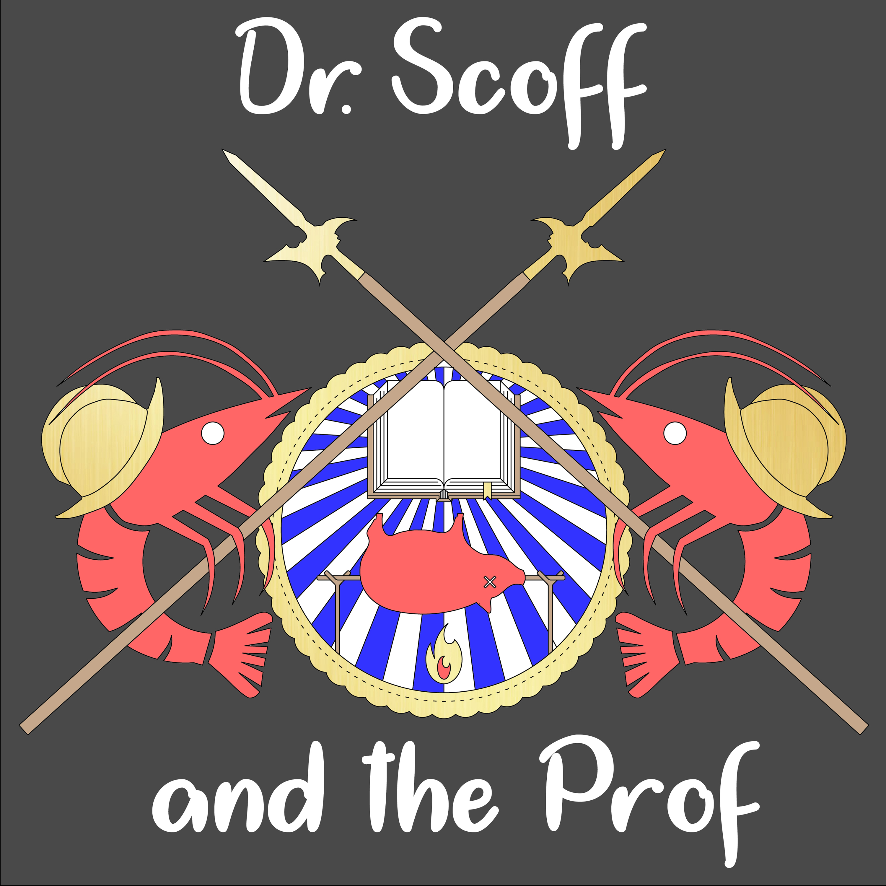 Dr. Scoff and the Prof: Food, History and Mirth