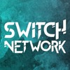 SWITCH NETWORK