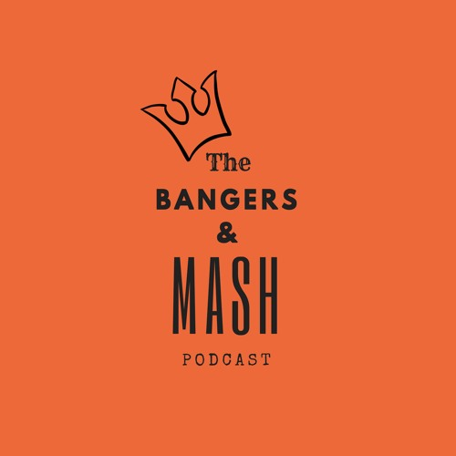 The Bangers and Mash Podcast's avatar