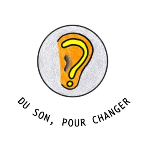 DU SON, POUR CHANGER's avatar