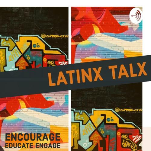 LatinX TalX: A Sharing LatinX Journeys Podcast's avatar
