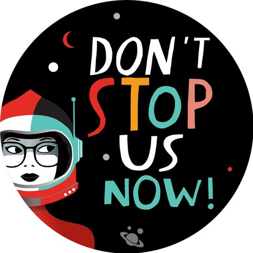 Don't Stop Us Now! Podcast's avatar