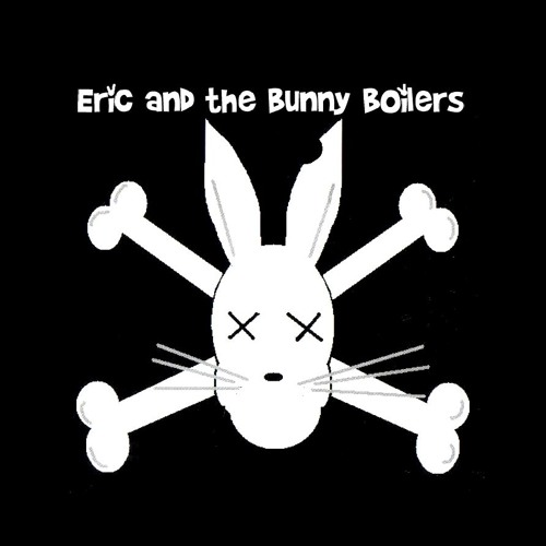 Eric and the Bunny Boilers's avatar