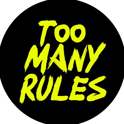 Too Many Rules's avatar