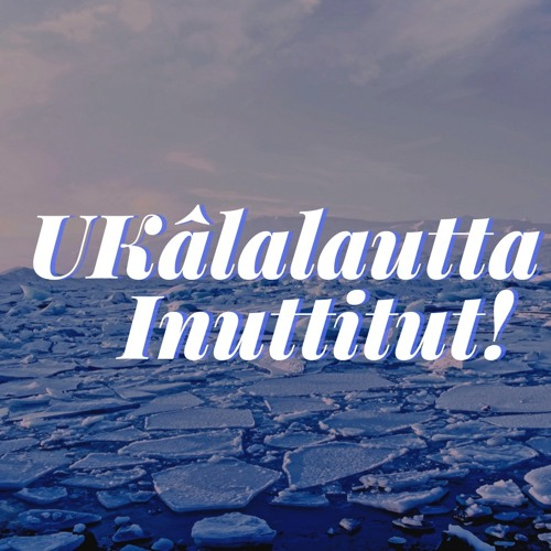 iKalujatsiavait – What a nice catch! (fish)