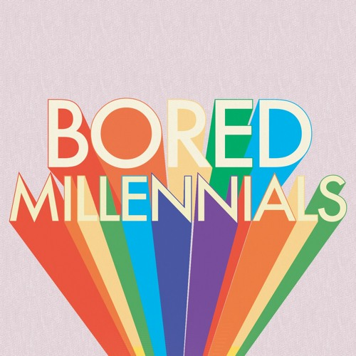 Bored Millennials's avatar