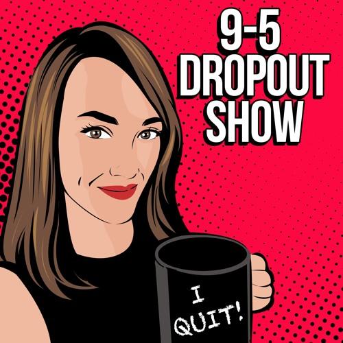 9-5 Dropout Show's avatar