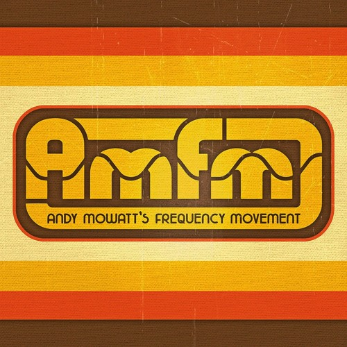 AMFM: Andy Mowatt's Frequency Movement's avatar