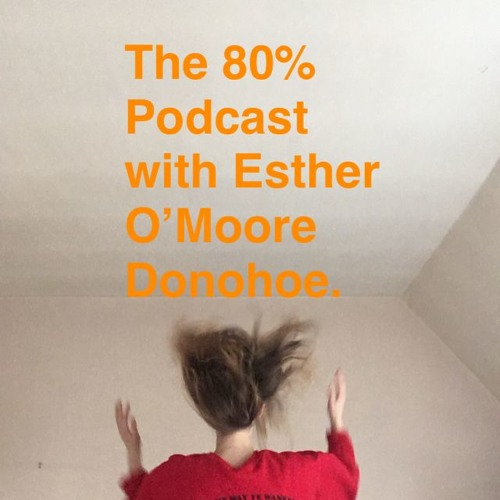 The 80% with Esther O'Moore Donohoe's avatar