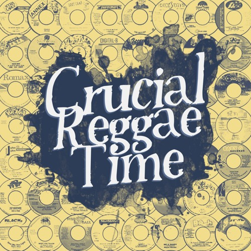 Crucial Reggae Time #91 20102019