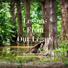 Lessons From Our Legacy