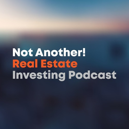 Not Another! Real Estate Investing Podcast's avatar