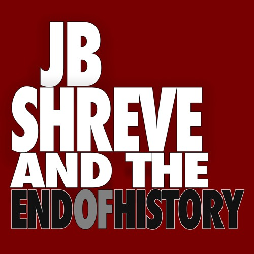 JB Shreve & the End of History's avatar