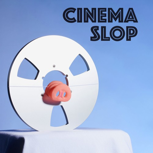 Cinema Slop's avatar