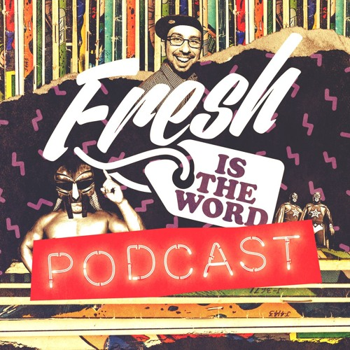 Fresh Is The Word Podcast's avatar