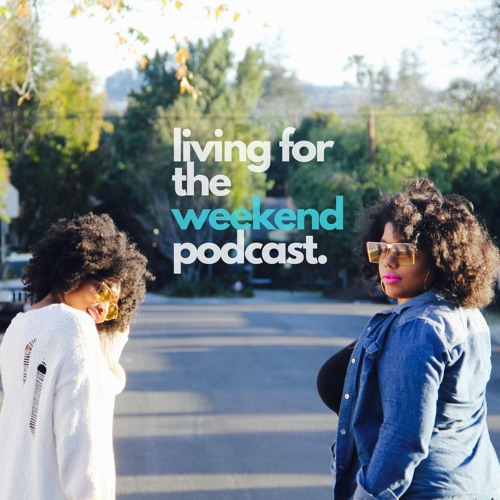 Living for the Weekend Podcast's avatar