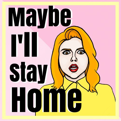Maybe I'll Stay Home's avatar