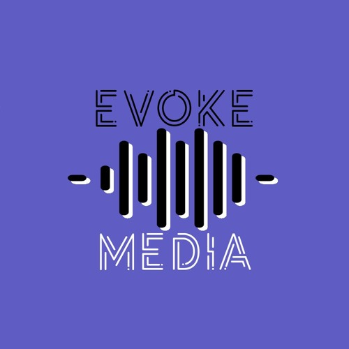 Evoke Media Podcasts's avatar