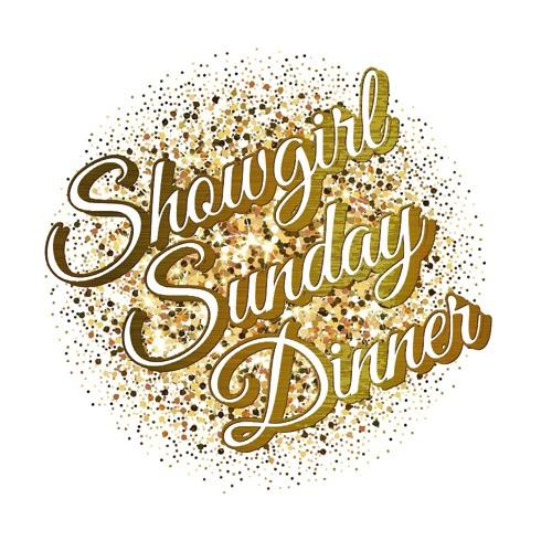 Showgirl Sunday Dinner's avatar