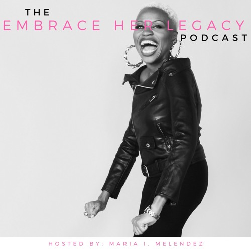 The Embrace Her Legacy Podcast's avatar