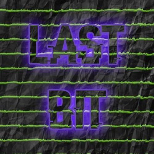 LAST BIT