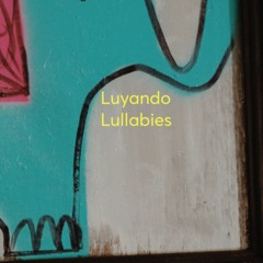 Luyando Lullabies