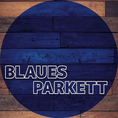 Blaues Parkett's avatar