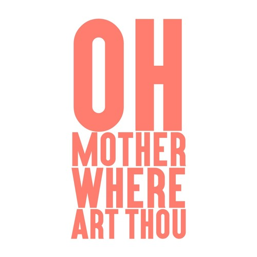 Oh Mother Where Art Thou: A Podcast for Parents's avatar