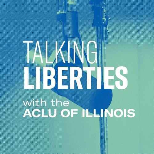Talking Liberties with the ACLU of Illinois's avatar