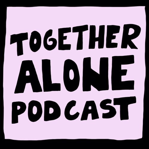 TOGETHER ALONE PODCAST's avatar