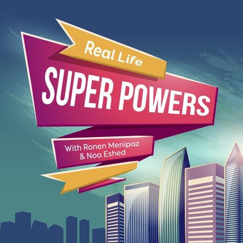 Real Life Superpowers - Episode 16 - Matan Berkowitz (Entrepreneur, Forbes U30, TED speaker)