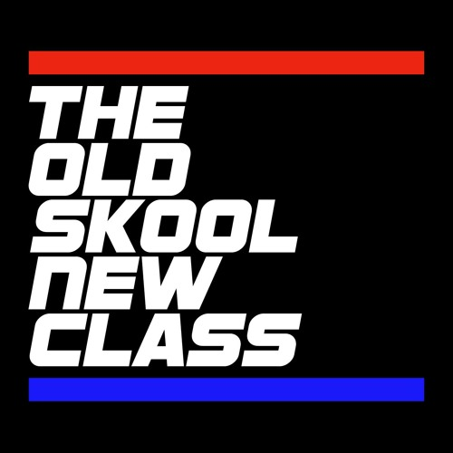 The Old Skool New Class