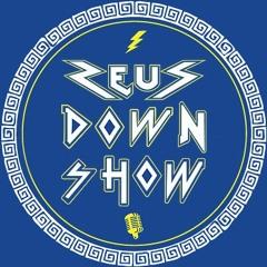 ZEUS DOWN SHOW