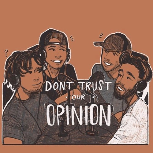 Don't Trust Our Opinion Podcast's avatar