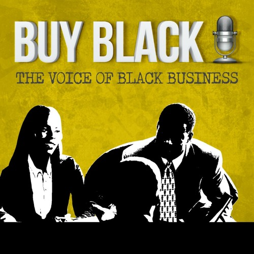 Buy Black Podcast | The Voice of Black Business's avatar